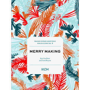 Field Guide - No.8: Merry Making